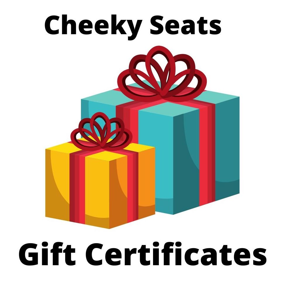 Cheeky Seats Gift Certificates